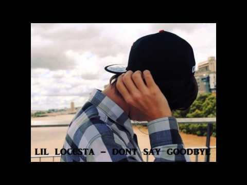 Lil Loccsta - Don't Say Goodbye video