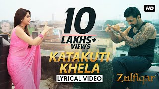 Katakuti Khela Lyrical Video | Zulfiqar | Dev | Nusrat | Shaan | Shreya Ghoshal | Srijit | 2016