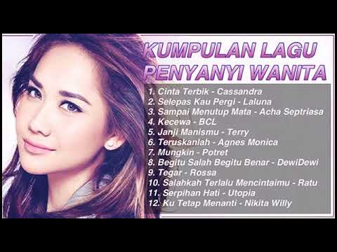 Download Kumpulan Lagu Penyanyi Wanita Indonesia Paling Baper dan Ngehits - BCL, Rossa, Agnes Monica Mp4 baru