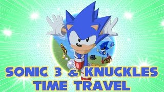 Sonic 3 & Knuckles Time Travel - Walkthrough (2015 Hacking Contest Version)