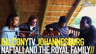 NAFTALI AND THE ROYAL FAMILY - MINA GO LIE (BalconyTV)