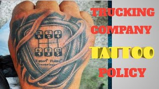 TRUCKING COMPANY TATTOO POLICY