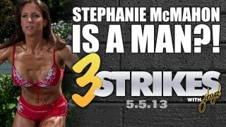 Stephanie McMahon Is A Man?! | 3 Strikes w/ YaBoySL