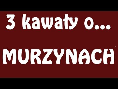 3 Kawały O... MURZYNACH 127#  - Marcin Sznapka