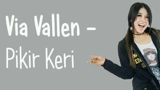 Via Vallen - Pikir Keri (Official Music Video)