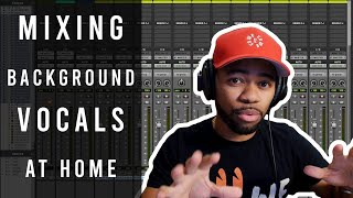 Mixing background vocals in your bedroom