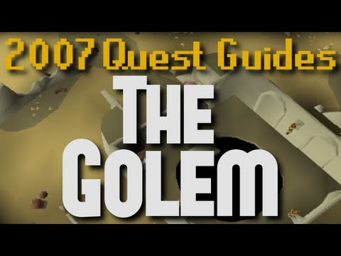 Runescape 2007 Quest Guides: The Golem