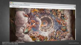 Mantova Capitale 2016 - Google Arts & Culture - Tecnologie