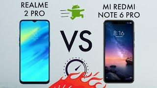 Realme 2 pro vs Xiaomi redmi note 6 pro compare   speed test   boot up   faceunlock   fingerprint