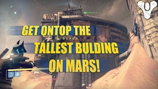 Destiny - Get on Top of the Tallest Building on Mars! (The Rising Tide)