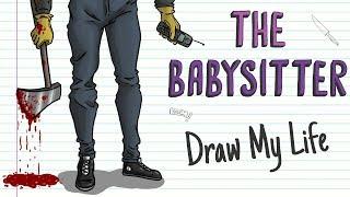 THE BABYSITTER  Draw My Life