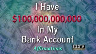 I Have 100 Billion Dollars in My Bank Account SuperCharged Affirmations