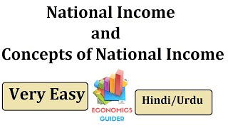 National Income and concepts of national income (Part 1)