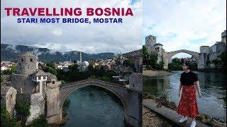 EXPLORING STARI MOST BRIDGE, MOSTAR | Bosnia Travel Vlog | What to Eat, See & Do!
