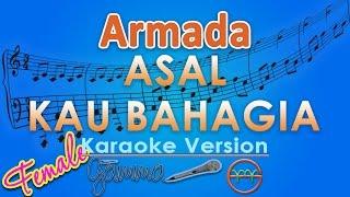 Armada - Asal Kau Bahagia FEMALE (Karaoke Lirik Tanpa Vokal) by GMusic