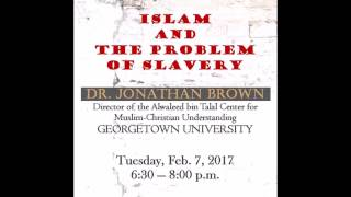 Dr. Jonathan AC Brown -  Islam and the Problem of Slavery | IIITMedia