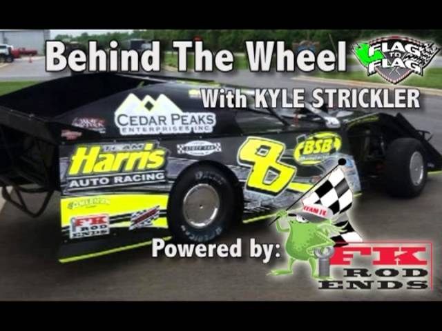 Flag To Flag's Behind the Wheel Powered By FK Rod Ends: Kyle Strickler