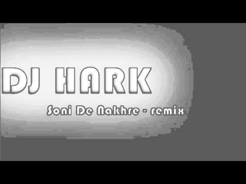 Dj Hark - Soni De Nakhre (Remix)