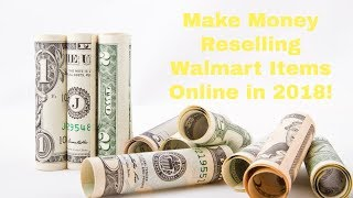 Make Money Reselling Walmart Items Online in 2018