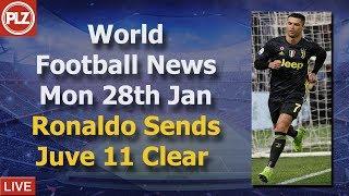 Ronaldo Sends Juve 11 Points Clear - Monday 28th January - PLZ World Football News