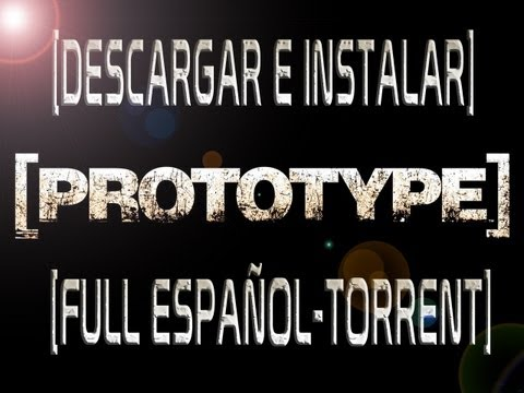 Descargar e Instalar [PROTOTYPE]-[FULL-TORRENT] [HD]