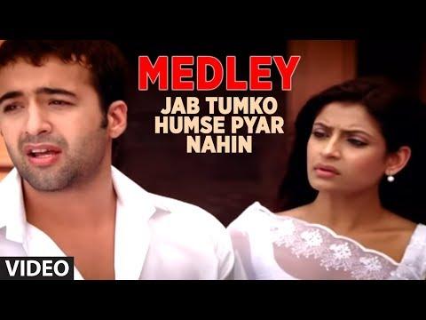 Medley - Jab Tumko Humse Pyar Nahin - Jisko Hamne Apna Samjha...