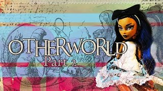 Monster High Stopmotion OTHERWORLD (Part 2 of 5)