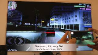 How To Connect Samsung Galaxy S4 To Any HDTV