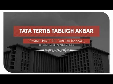 Tata Tertib Tabligh Akbar Syaikh Abdur Razzaq Al-Badr di Masjid Istiqlal Jakarta