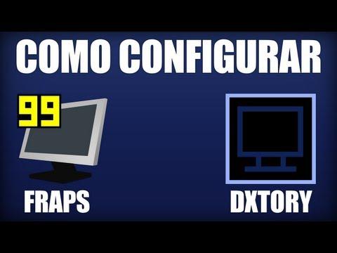 Tutorial - Como Configurar o Fraps e o Dxtory