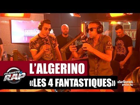 "L'Algérino ""Les 4 fantastiques"" Feat. Soprano & Naps #PlanèteRap | Skyrock"