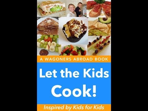 Let the Kids Cook!  - Inspired by Kids for Kids