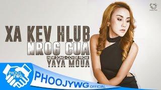 Yaya Moua - Xa Kev Hlub Nrog Cua (Cover)