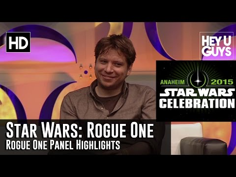Star Wars: Rogue One Panel Highlights - Gareth Edwards (Star Wars Celebration 2015)