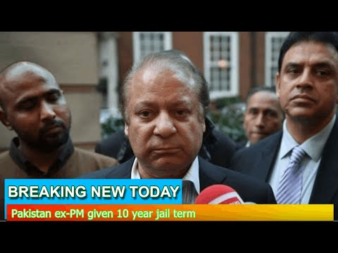 Breaking News - Pakistan ex-PM given 10 year jail term