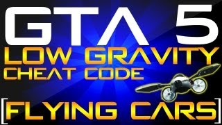 GTA 5 - LOW GRAVITY Cheat [FLYING CARS] Xbox 360 & PS3