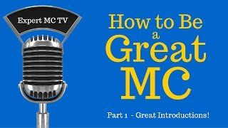 """How to be a great MC - Emcee - Master of Ceremonies #1 """"Secrets to a Great Introduction!"""" 2015"""