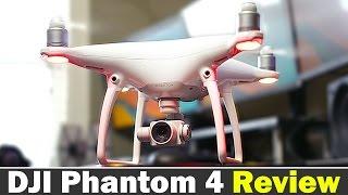 DJI Phantom 4 In-Depth Review - Best Drone Ever?