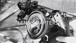 Using Nikon Lenses On Canon EOS (FotodioX Pro Nikkor to EOS Adapter)