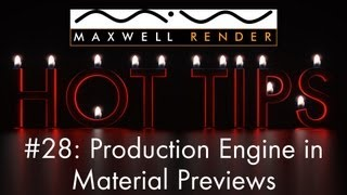 Maxwell Render HOT TIPS Tutorial #28 - Production Engine in Material Previews
