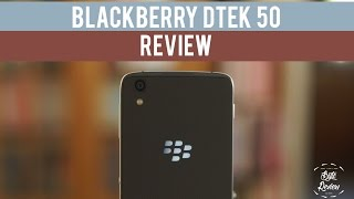 BlackBerry DTEK 50 Review - The Most Secure Phone?