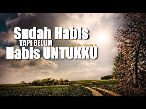 Ceramah Singkat: Sudah Habis Tapi Belum Habis Untukku - Ustadz Ahmad Zainuddin, Lc