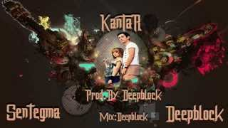 Sentegma & Deepblock Kantar (Lryc Video)