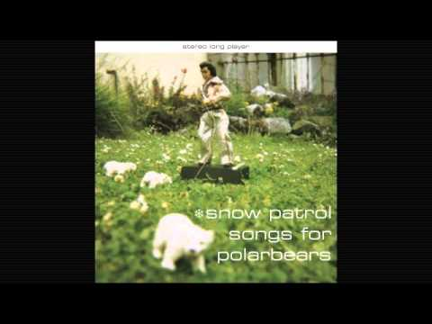 Snow Patrol - Last Shot Ringing In My Ears