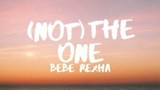 Download Lagu Bebe Rexha - (Not) The One (Lyrics / Lyric Video) Gratis STAFABAND