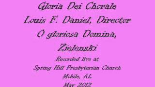 Gloria Dei Chorale, Mobile, AL:  O gloriosa Domina, Zielenski