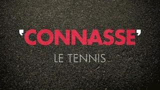 Connasse - Le Tennis