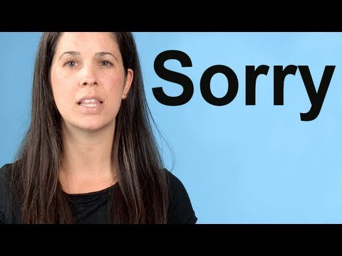 How to Say SORRY — American English Pronunciation