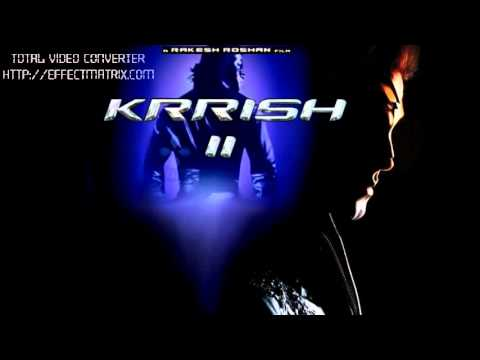 Krrish 2   2013 Movie   SOUNDTRACK