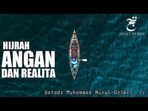 HIJRAH ANGAN DAN REALITA Ustadz Muhammad Nuzul Dzikri